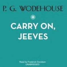 Buy Carry On, Jeeves by and Read this Book on Kobo's Free Apps. Discover Kobo's Vast Collection of Ebooks and Audiobooks Today - Over 4 Million Titles!