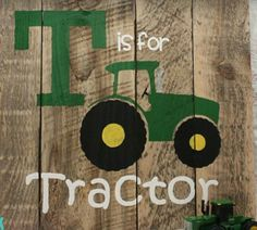 T is for tractor pallet sign for boys room