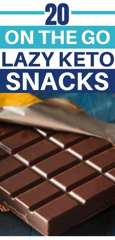 This contains: 20 On The Go Lazy Keto Snacks  (text), low carb chocolate bar with a yellow wrapper on a blue background