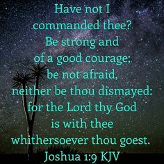 Joshua 1 : 9 KJV
