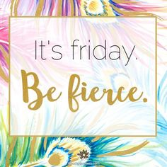 """It's Friday, be fierce. """" """" explore… – Fit for Fun - - It's Friday, be fierce. """" """" explore… – Fit for Fun. Positive Quotes, Motivational Quotes, Inspirational Quotes, Positive Vibes, Work Quotes, Daily Quotes, Fierce Quotes, Everyday Quotes, Work Memes"""