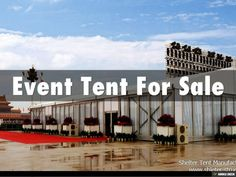 Event Tent For Sale by Shelther Tent Manufacturing Co.,Ltd. via slideshare