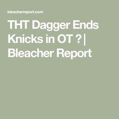 THT Dagger Ends Knicks in OT 😵 | Bleacher Report