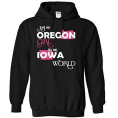 (Oregon001) Just An Oregon Girl In A Iowa World - #shirt pillow #sweatshirt hoodie. GET YOURS => https://www.sunfrog.com/Valentines/-28Oregon001-29-Just-An-Oregon-Girl-In-A-Iowa-World-Black-Hoodie.html?68278