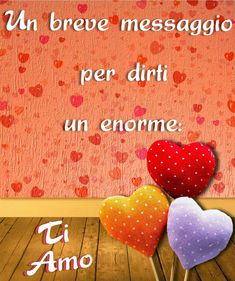 T'innamorerai Ti Amo Immagini , Greetings Images, Verses, Love, Happy, Anna, Simple, Amazing, Messages, Wire