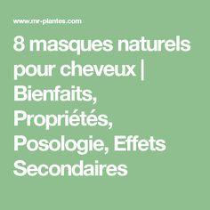 8 masques naturels pour cheveux   Bienfaits, Propriétés, Posologie, Effets Secondaires