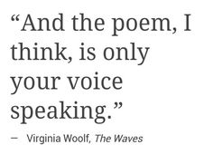 Virginia Woolf - The Waves Book Quotes, Words Quotes, Me Quotes, Sayings, Belief Quotes, Virginia Woolf Quotes, Just In Case, Just For You, Writing Advice