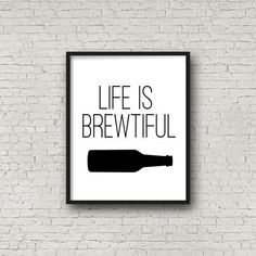 ***Life is BREWtiful***
