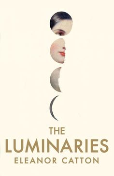 """The Luminaries by Eleanor Catton. """"In her Booker Prize winner, a love story and mystery set in New Zealand, Catton has built a lively parody of a novel, while creating something utterly new for the (NYTimes)."""