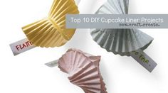 Stunning DIY ideas for Cupcake Liners! diy-crafts
