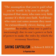 """Saving Capitalism"" by Robert B. Saving Capitalism, Witty Memes, Citizens United, Robert Reich, Labor Union, Education For All, In Writing, Social Justice, Reading Lists"