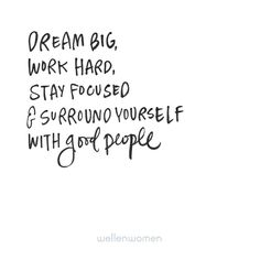 Dream big. Work hard. Surround yourself with good people. #inspiration #happiness #positivethoughts