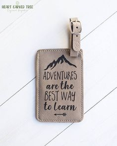 Adventure Luggage Tag, Gift for Adventurer, Outdoors, Mountains, Tag for Duffle Bag, Suitcase, Backpack, Leather Tag, Wilderness, Wild Quote