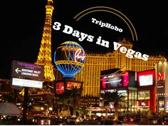 How will YOU spend your 3 days in Vegas ????