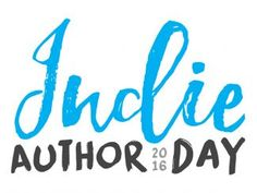 Indie Author Day 2016 in blue and black type