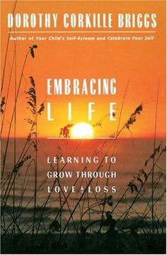 Embracing Life: Growing Through Love and Loss by Dorothy Briggs http://www.amazon.ca/dp/038523001X/ref=cm_sw_r_pi_dp_O9K4tb0DGYPPN