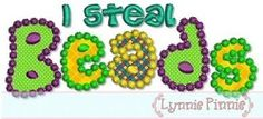 I Steal Beads Applique - 3 Sizes! | Words and Phrases | Machine Embroidery Designs | SWAKembroidery.com Lynnie Pinnie