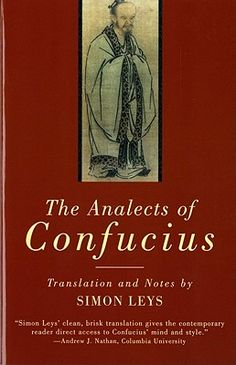 books related to confucius and confucianism Later tradition depicts confucius as a man who made special study of ancient books, in an effort to restore an older social order it is said that he was a minister of state and the author, editor, or compiler of the wu ching [five classics] (see chinese literature ).