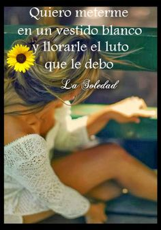 La Soledad : Quiero que me lean un cuento dulce que me espante el insomnio de esta vida