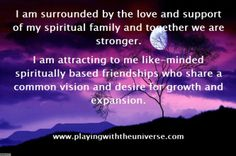 Spiritual Family Creating or finding groups of spiritually awakening and like-minded souls is one of the ways you can help yourself be more in your purpose or with the purpose you came here to experience. You have the ability to attract helpful and supportive people to you and this will help you go after what you want to create for yourself and your world. You can do anything right now that makes your sing. Great progress is possible when you make bold and ambitious choices and support each…