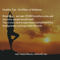 Healthy Tips - Six Pillars of Wellness: Breathing –  we take 29,000 breathes a day