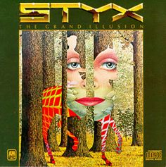 Styx Grand Illusion.  The first Styx album I bought.  It started my collection.  I bought it at a music store in Hermann in 1977.  I have not met a Styx album I didn't love!