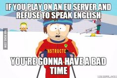 English is the international language, you either speak it or gtfo