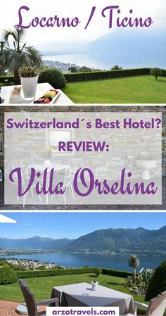 Locarno / Ticino in Switzerland: Is Villa Orselina really Switzerland´s best hotel? Read my full review of the hotel with an amazing view of Lake Maggiore in the Italian-speaking part of Switzerland. Is Villa Orselina in Locarno /Ticino Switzerland´s best hotel? Read my hotel review and find out why this 5+ luxury property is so special. Switzerland, Tessin