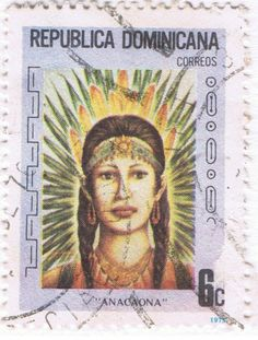 """Anacaona  """"golden flower"""" (1474-1503) - one of two Taíno female Caciques (chiefs) from where is now called Loíza, Puerto Rico- Post stamp from Dominican Republic, circa 1975"""