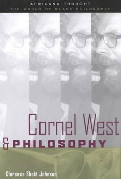 Cornel West & Philosophy: The Quest for Social Justice