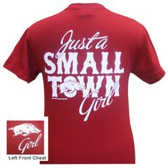 Yes please...Arkansas Razorbacks Hogs Just A Small Town Girl Girlie Bright T Shirt | SimplyCuteTees