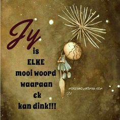 Jy is elke mooi woord waaraan ek kan dink! Friendship Quotes Thank You, Goeie More, Afrikaans Quotes, Wisdom Quotes, Qoutes, Cute Pigs, Christmas Bulbs, Poems, D1