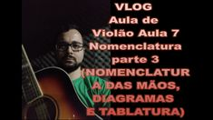 Aula 7 Nomenclatura parte 2(NOMENCLATURA DAS MÃOS, DIAGRAMAS E TABLATURA) Vlog, Videos, Music, Movie Posters, Movies, Tablature, Acoustic Guitar Lessons, 2016 Movies, Film Poster