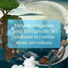 "I share with you today a text to read to children to increase their confidence and self-esteem. It is the work of Stephanie Couturier who offers it in his book ""My relaxation course for children"". Education Positive, Kids Education, Brain Gym, Relaxing Yoga, Yoga For Kids, Positive Attitude, Self Esteem, Classroom Management, Kids And Parenting"