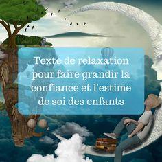 """Je partage avec vous aujourd'hui un texte à lire aux enfants pour faire grandir leur confiance et leur estime de soi. Il est l'oeuvre de Stephanie Couturier qui nous le propose dans son livre """"Mon cours de relaxation pour les enfants""""."""