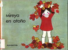 Mireya en otoño / texto Amèlia Benet ; ilustraciones María Rius. -- Barcelona : Juventud, D.L. 1969.-- (Kukurukú ; 2)  D.L. B 44183-1969  *BPC González Garcés ID 180 Fondo infantil de reserva