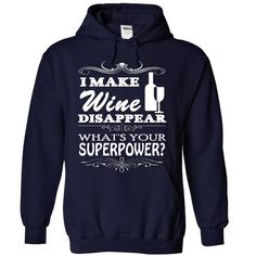 I make Wine disappear T-Shirts, Hoodies. GET IT ==► https://www.sunfrog.com/Funny/Limited-Edition--I-make-Wine-disappear-1698-NavyBlue-16447759-Hoodie.html?id=41382