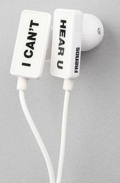 """I can't hear you"" earphones"