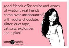Real friends come over unannounced