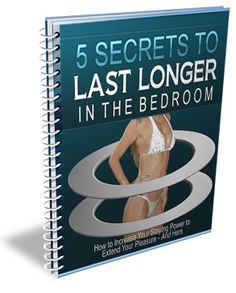 5 Secrets to #Lasting Longer Discover 5 Quick and Easy Secrets to Last Longer in the Bedroom!