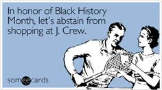 In honor of Black History Month, let's abstain from shopping at J. Crew.