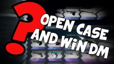 OPEN CASE AND WIN DEATHMATCH CHALLENGE!