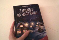 """Entra e scopri la recensione de """"I miracoli del Santo Natale"""", un libro di Natale scritto da Rosanna Lo Presti e adatto a grandi e piccini!"""