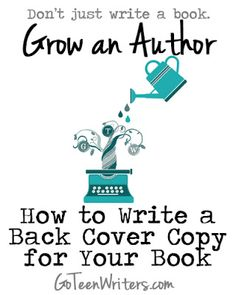 Go Teen Writers: How to Write a Back Cover Copy for Your Book
