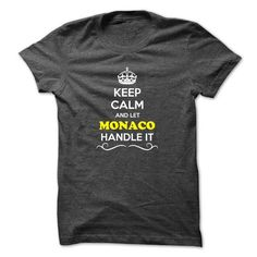 I Love Keep Calm and Let MONACO Handle it Shirts & Tees
