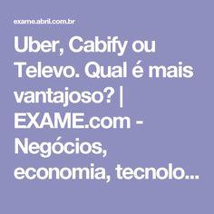 Uber, Cabify ou Televo. Qual é mais vantajoso?   EXAME.com - Negócios, economia, tecnologia e carreira