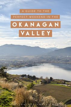 A Guide to the Perfect Weekend in the Okanagan Valley Backpacking Canada, Canada Travel, Weekend Trips, Weekend Getaways, West Coast Canada, Canada Pictures, Visit Canada, Canada Eh, Koh Tao
