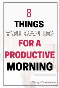 8 Things You Can Do That Will Set You Up For a Productive Morning Your morning routine schedule will Productive Things To Do, Habits Of Successful People, Personal Development Books, Development Quotes, Personal Growth Quotes, Self Improvement Quotes, Deep Thinking, Self Care Activities, Self Care Routine