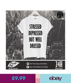 T-Shirts Stressed Depressed But Well Dressed T Shirt Top Gift Girlfriend Boyfriend Model #ebay #Fashion