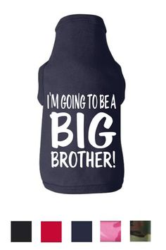"""CUSTOM COLORS / PERSONALIZED Doggie Tank Shirt / """"I'm Going to be A Big Brother"""" Cute, Funny, and Handmade Pregnancy Reveal Dog Tank Shirt on Etsy, $13.99"""